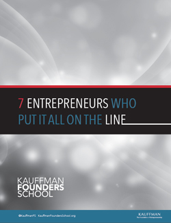7 Entrepreneurs Who Put It All On the Line